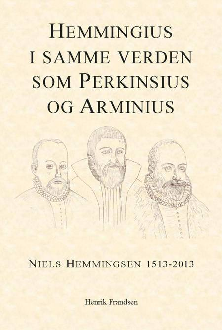 Hemmingius i samme verden som Perkinsius og Arminius af Henrik Frandsen