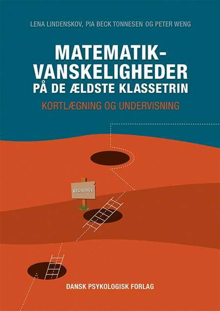 Matematikvanskeligheder på de ældste klassetrin af Peter Weng, Lena Lindenskov og Pia Beck Tonnesen
