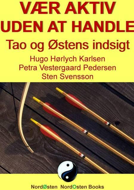 Vær aktiv uden at handle af Hugo Hørlych Karlsen, Sten Svensson og Petra Vestergaard Pedersen