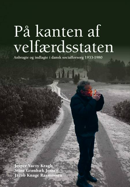 På kanten af velfærdsstaten af Jesper Vaczy Kragh, Stine Grønbæk Jensen og Jacob Knage Rasmussen