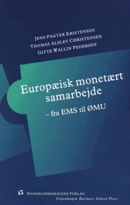 Europæisk monetært samarbejde af Gitte Wallin Pedersen, Thomas Alslev Christensen, Thomas Alslev Christensen og Gitte Wallin Pedersen og Jens Pagter Kristensen