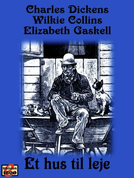 Et hus til leje af Wilkie Collins, Charles Dickens og Elizabeth Gaskell