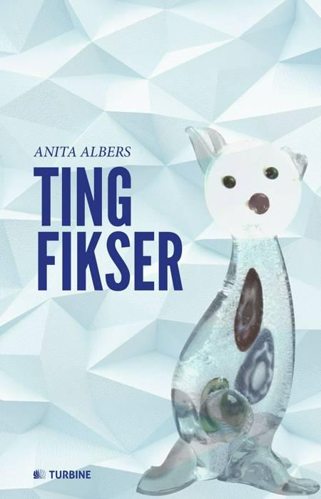Tingfikser af Anita Albers