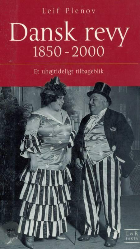 Dansk Revy 1850-2000 - et uhøjtideligt tilbageblik af Leif Plenov