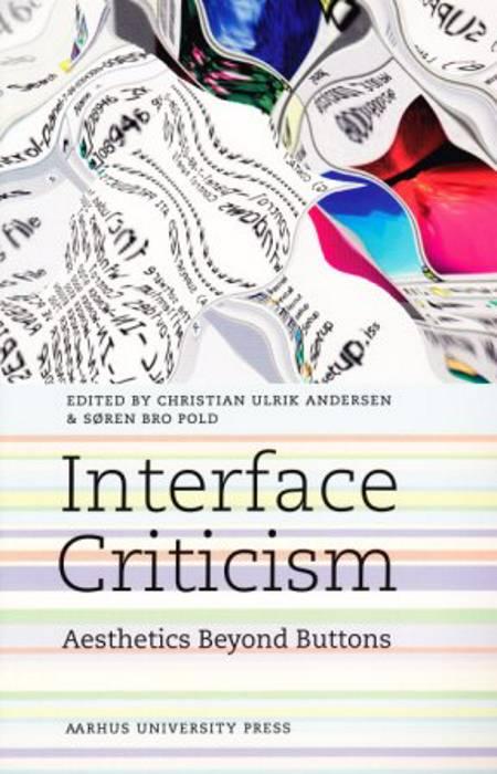 Interface Criticism af Søren Pold og Christian U. Andersen