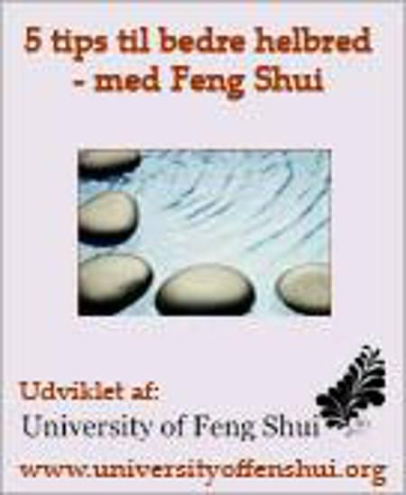 5 tips til bedre helbred og mere velvære - med Feng Shui af Lita Fridolin