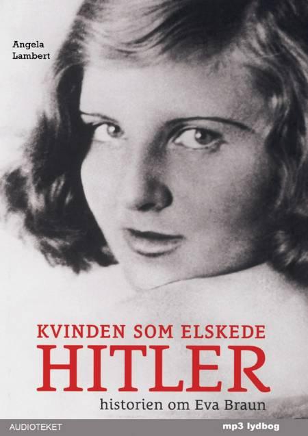 Kvinden som elskede Hitler af Angela Lambert