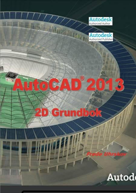 AutoCAD 2013 2D Grundbok af Frede Uhrskov