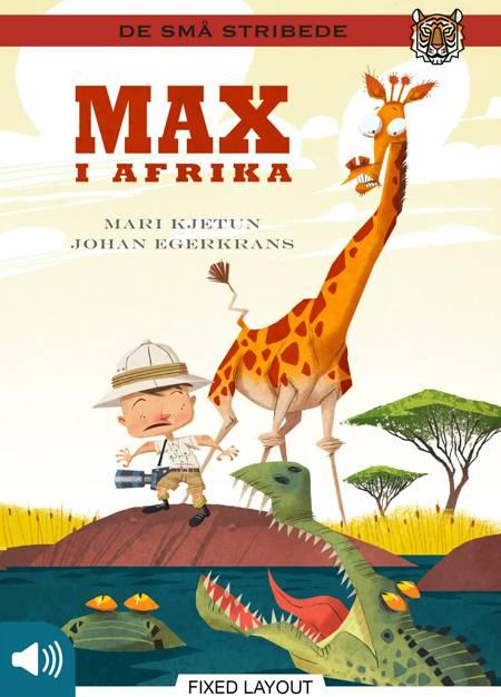 Max i Afrika af Johan Egerkrans, Mari Kjetun og Mari Jketun