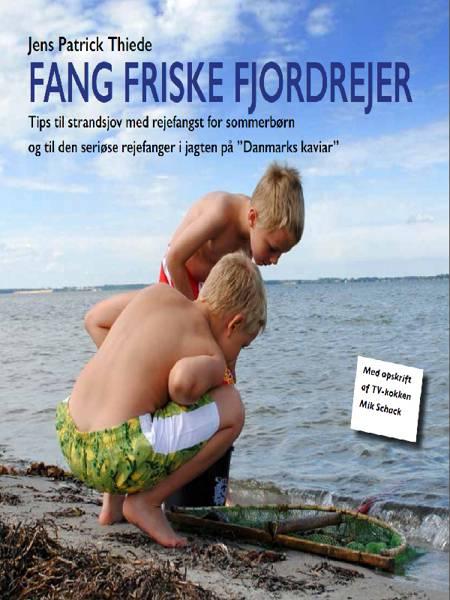 Fang friske fjordrejer af Jens Patrick Thiede