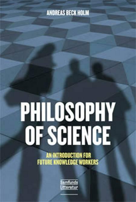 Positivism: The First Philosophy of Science af Andreas Beck Holm