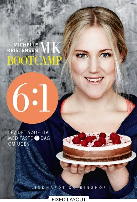 MK Bootcamp 6:1 lev det søde liv med faste 1 dag om ugen af Michelle Kristensen