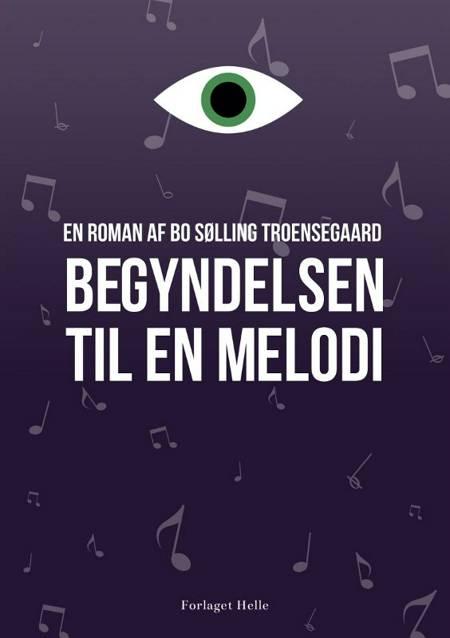 Begyndelsen til en melodi af Bo Sølling Troensegaard