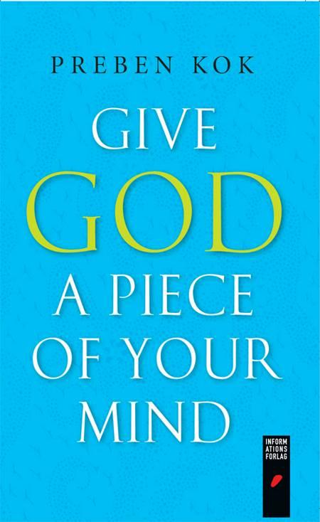 Give God a Piece of Your Mind af Sune de Souza Schmidt-Madsen og Preben Kok