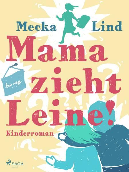 Mama zieht Leine! af Mecka Lind