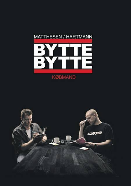 Bytte bytte købmand af Anders Matthesen og Thomas Hartmann