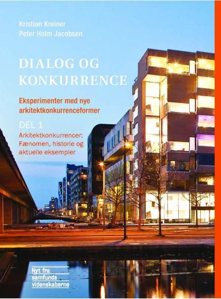 Arkitektkonkurrencer: Fænomen, historie og aktuelle eksempler af Kristian Kreiner og Peter Holm Jacobsen