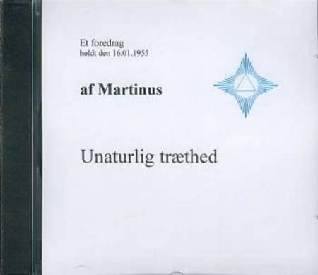 Unaturlig træthed af Martinus
