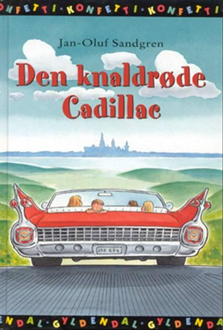En knaldrøde cadillac af Jan Oluf Sandgren