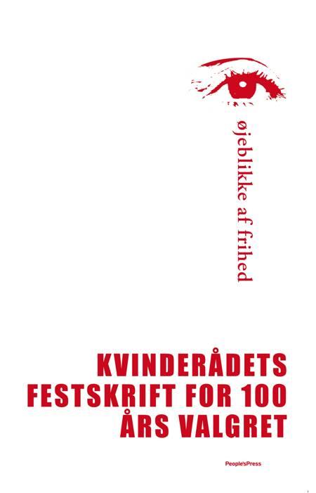 Øjeblikke af frihed af Gretelise Holm, Hanne Fokdal Barnekow, Jane Korczak og Kvinderådet m.fl.