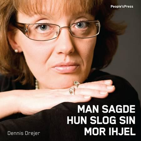 Man sagde hun slog sin mor ihjel af Dennis Drejer