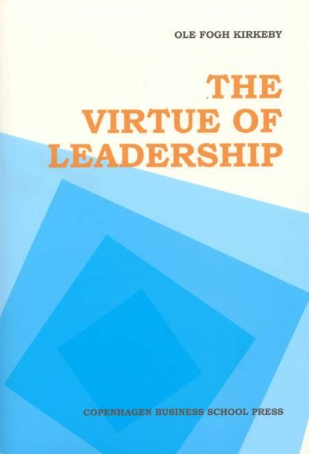 The Virtue of Leadership af Ole Fogh Kirkeby