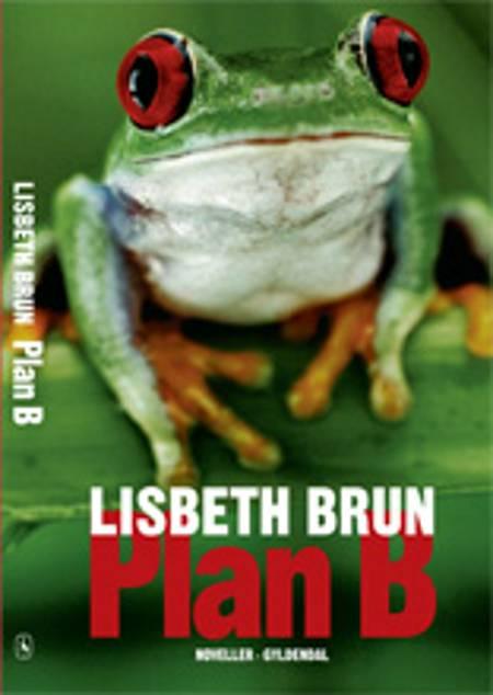 Plan B af Lisbeth Brun