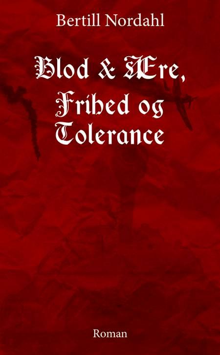 Blod & ære, frihed og tolerance af Bertill Nordahl