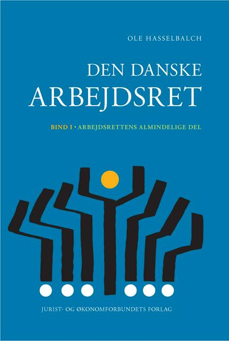 Den danske arbejdsret bd. 1 af Ole Hasselbalch