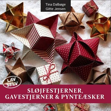 Sløjfestjerner, Gavestjerner & Pynteæsker af Tina Dalbøge og Gitte Jensen