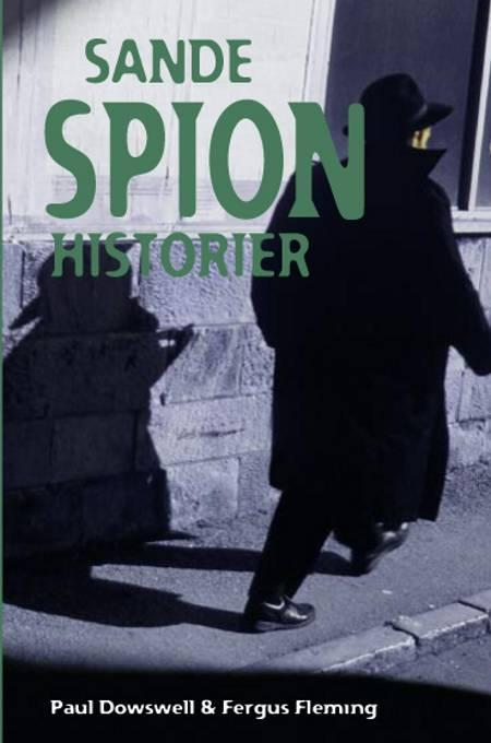 Sande spionhistorier af Paul Dowswell og Fergus Fleming