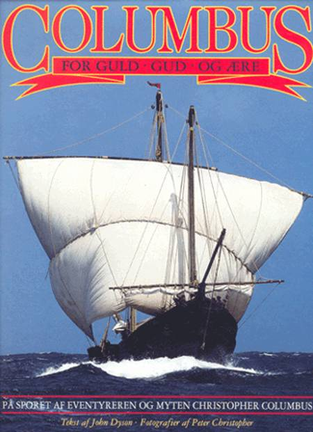 Columbus - for guld, Gud og ære af John Dyson