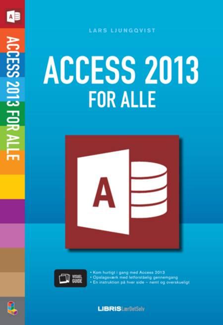 Access 2013 for alle af Lars Ljungqvist