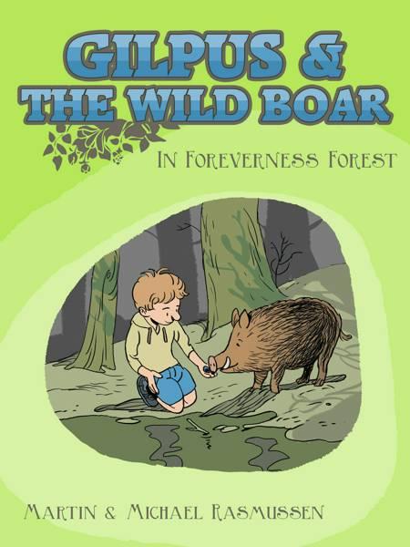 Gilpus & the Wild Boar in Foreverness Forest af Michael Rasmussen og Martin Rasmussen