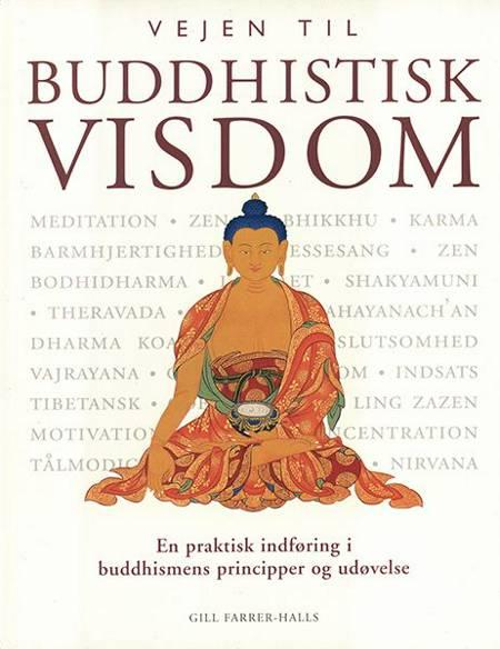 Vejen til buddhistisk visdom af Gill Farrer Halls og Gill Farrer-Halls