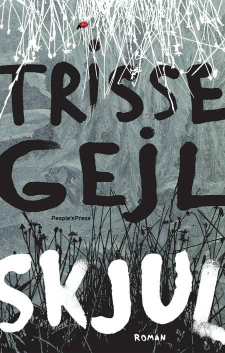 Skjul af Trisse Gejl