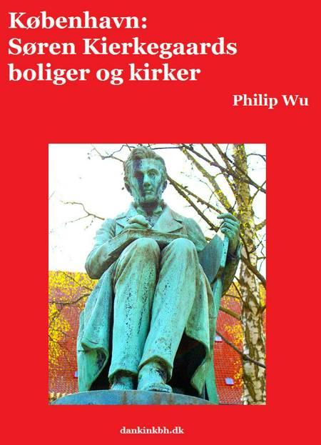 København: Søren Kierkegaards boliger og kirker af Philip Wu
