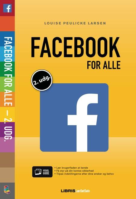 Facebook for alle af Louise Peulicke Larsen og Louise Poulicke Larsen
