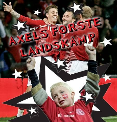 Axels første landskamp af Jesper Tolstrup