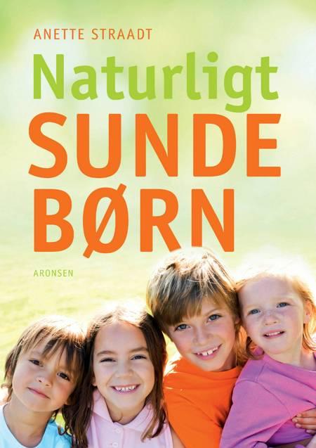 Naturligt sunde børn af Anette Straadt