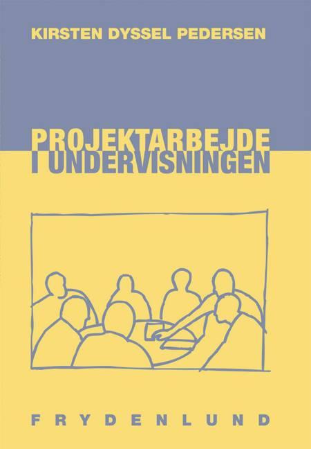 Projektarbejde i undervisningen af Kirsten Dyssel Pedersen