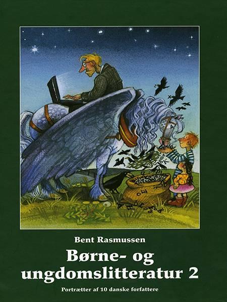 Børne- og ungdomslitteratur 2 af Bent Rasmussen