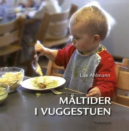 Måltider i vuggestuen af Lise Ahlmann