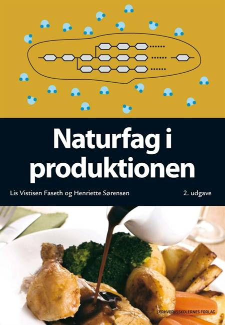Naturfag i produktionen af Henriette Sørensen og Lis Vistisen Faseth