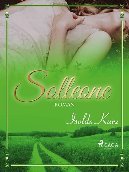 Solleone. Eine Geschichte von Liebe und Tod af Isolde Kurz