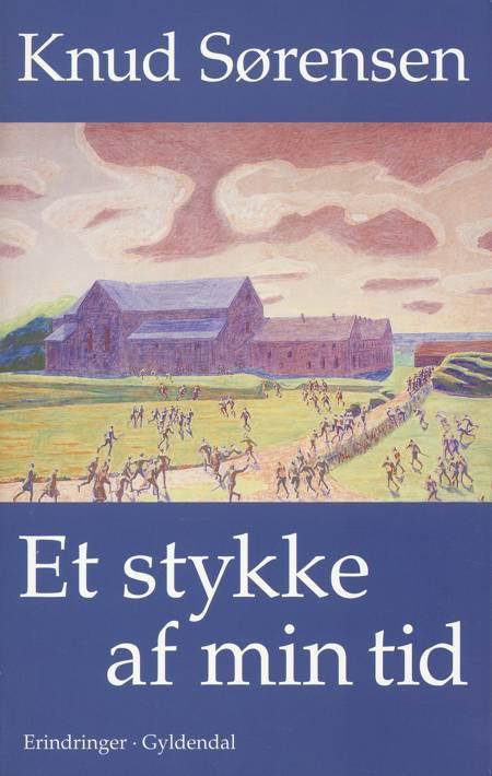 Et stykke af min tid af Knud Sørensen