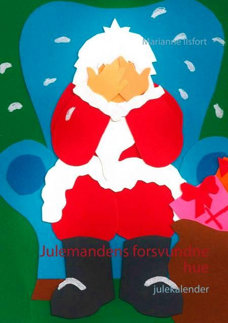 Julemandens forsvundne hue af Marianne Ilsfort