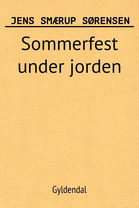 Sommerfest under jorden af Jens Smærup Sørensen
