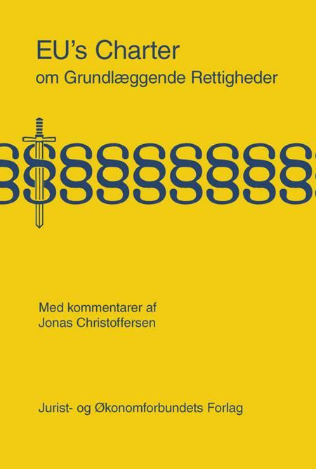 EU's Charter om Grundlæggende Rettigheder af Jonas Christoffersen, Lasse Højlund Christensen, Lasse Lund Madsen og Louise Halleskov Storgaard m.fl.
