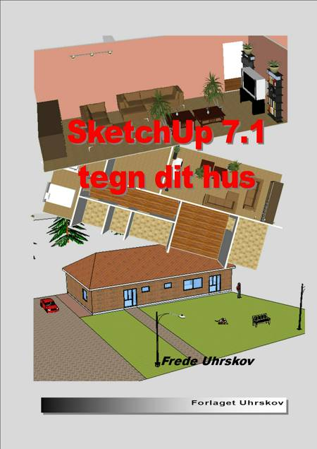 SketchUp 7.1 - tegn dit hus af Frede Uhrskov